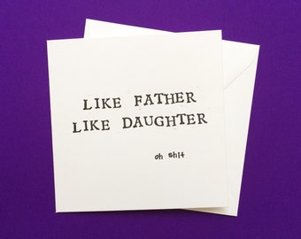 fathers day card, card for dad, like father like daughter, mature card, funny fathers day, funny card