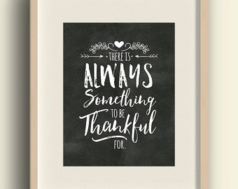 2 in 1 - There is always something to be thankful for - Thanksgiving decoration, Thanksgiving printable inspiring wall art, 8x10