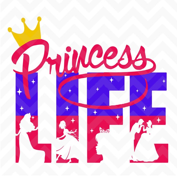Princess Life Svg Princess Life Design Princess Design
