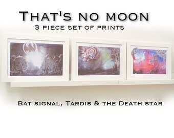 Thats no moon. 3 piece set, death star, tardis, batsignal, geek art, prints of my original paintings. Star Wars, Doctor Who, Batman geek art