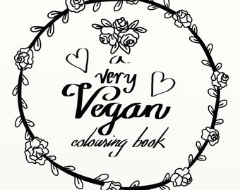 A Very Vegan Colouring Book- DIGITAL VERSION