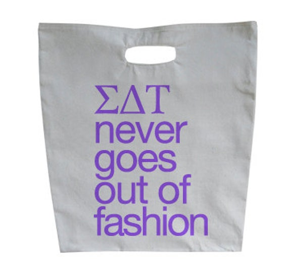 Sigma Delta Tau Never Goes Out Of Fashion Market Tote