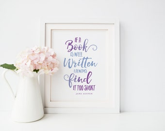 Printable Jane Austen Quote // If a book is well written, I always find it too short // Typography Poster // Bookworm gift