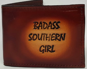 Badass Southern Girl Bifold or Trifold Leather Wallet B1803