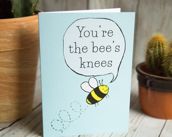 SALE - You're The Bee's Knees - Greetings Card