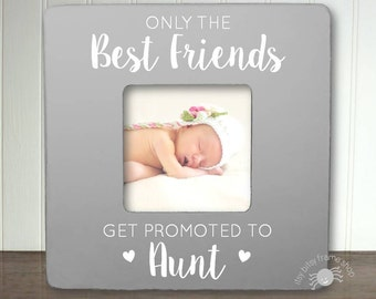 Auntie Promote Only the Best Friends Get Promoted to Aunt Best Friend Gift New Aunt Gift Pregnancy Announcement New Aunt Frame IB3FSMAG