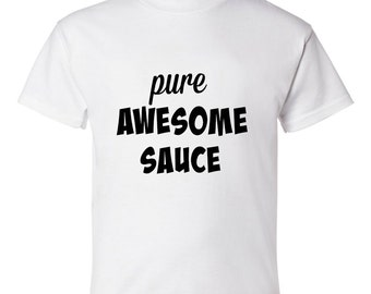 Pure Awesome Sauce Kid's T-shirt