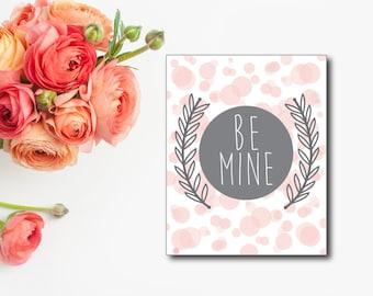 BE MINE- Valentine's Day PRINTABLE