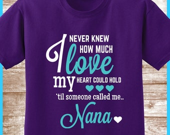 Nana Shirt. Great Gifts for Nana to Be or Mom Mum. Customized Nana T Shirt Available Nana Gift