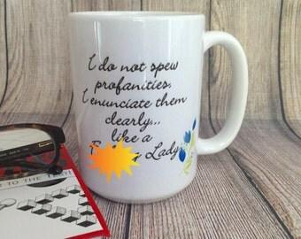 "Customizable Ceramic Mug; 15oz; ""I do not spew profanities...""; white"