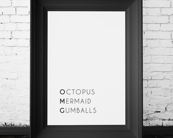 SALE 70% OFF omg wall decor, otopus print, mermaid print, gumballs print, omg wall decor print, omg wall art, omg poster, omg decor