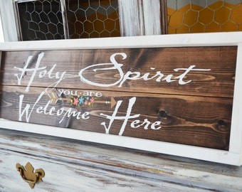 Holy Spirit You Are Welcome Here-Wooden Sign