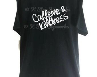 Caffeine & Kindness T-Shirt (Sizes S-4XL Available)