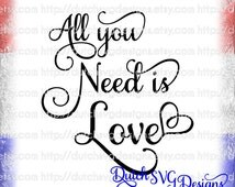 """Text cutting file """"All you need is Love"""" in Samantha font, in Jpg Png SVG EPS DXF for Cricut & Silhouette, quote, love text, wall decal"""