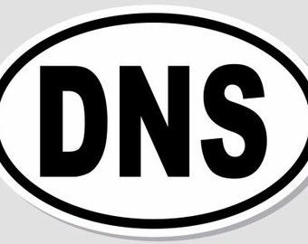 """4"""" x 6"""" DNS (Did Not Start) Oval Vinyl Decal Bumper Sticker"""