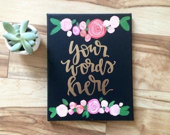 Custom quote floral canvas- 11x14 custom canvas, florals, floral sign, quotes on canvas, custom quote, wedding decor, baby girl nursery