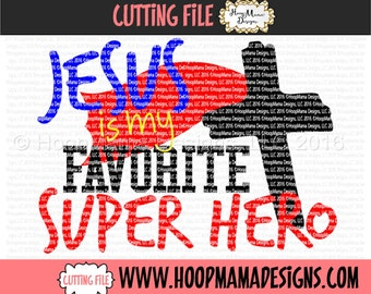 Jesus Is My Favorite Super Hero SVG DXF eps and png Files for Cutting Machines Cameo or Cricut Christian Cross Silhouette