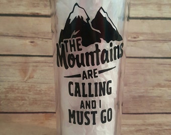 The Mountains Are Calling and I must Go - Custom 16oz Skinny Tumbler