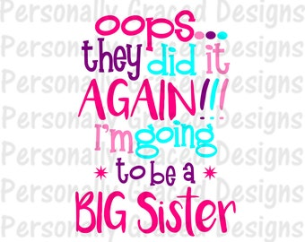 SVG, DXF, EPS Cut file Oops They Did it Again I'm Going to be a Big Sister svg, Saying Svg, silhouette cut file, cameo file, Announcement
