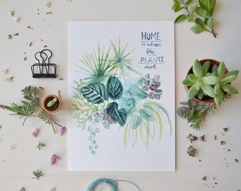 Home is where the plants are - Print