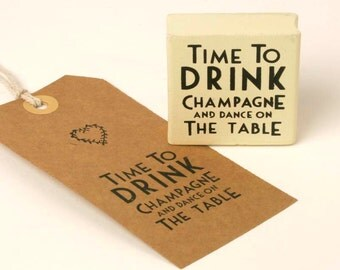 Time To Drink Champagne and Dance On The Table Rubber Stamp, Rubber Stamps, Wedding Supplies, Wedding Decor, Stationery, Craft Supplies