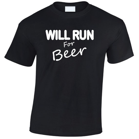 Will Run For Beer. Drinking Spring Break Stag Hen Batchelor Party Fun Unisex Tee for Men & Women. Present or Gift