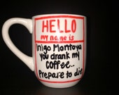 Princess Bride inspired Mug (coffee or chocolate)