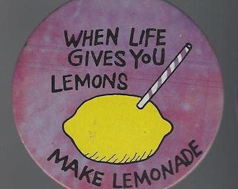 1980's Pin back Button When Life Gives You Lemons,  Make Lemonade