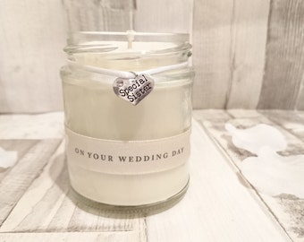 Sister  (on your wedding day) Scented Candle