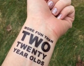 40th BIrthday, Two Twenty Year Olds, Temporary Tattoo, Birthday Party Favor, Birthday Party, Gag Gift, 40th, 40 Birthday, Over the Hill