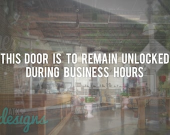 Store Business Door To Remain Unlocked Sign Vinyl Decal