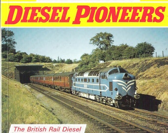 DIESEL PIONEERS The Color of British Rail, Vol. 1