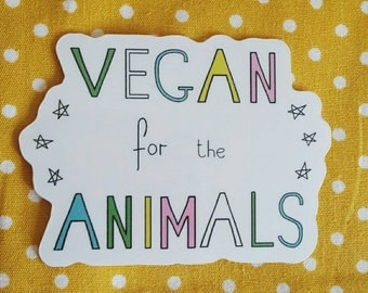 Vegan For The Animals Sticker - Vegan Stickers For Laptops and Notebooks