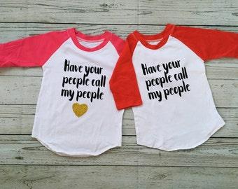 "Personalized ""Have Your People Call My People"" baseball shirt - Raglan Tshirt - Funny Kids Shirts - Boys and Girls Matching Shirts"