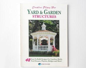 Creative Plans for Yard & Garden Structures