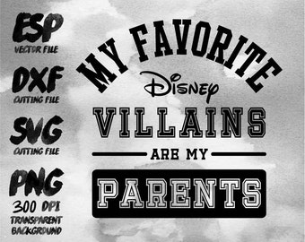 my favorite Disney Villains are my parents Clipart , SVG Cutting , ESP  Vectors files ,