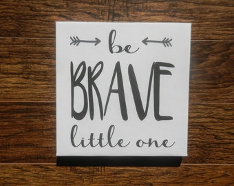 Be Brave Little One Canvas