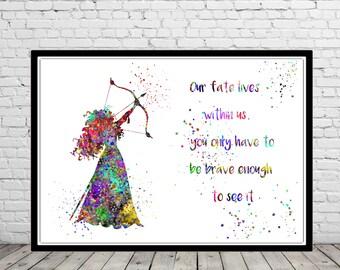 Merida inspired, Merida Brave, Merida Brave quote, Quote, Merida Brave,Poster,Watercolor Print, princess, Home Kids Room Decor,Poster (959b)