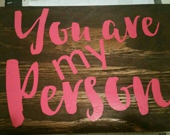 Wood sign,wooden sign,reclaimed wood,Grey's Anatomy quote,You Are My Person,Grey's Anatomy,Grey's Anatomy Art,Shabby Chic,Gift for Her