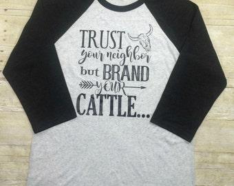 Trust Your Neighbor Baseball Tee | Farm Girl Raglan | Cowgirl Tee | Cowgirl Shirt | Western T Shirt | Farm Mom | Farm Wife | Country T Shirt