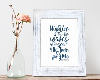 Instant Download, Mightier than the waves of the sea, 8x10, Psalm 93:4, watercolor, navy, Bible Scripture Verse, Scripture Print