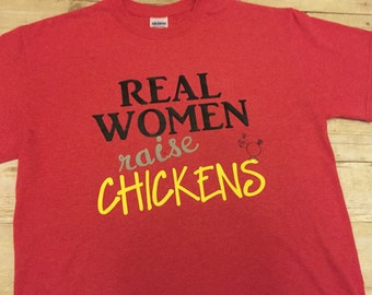 Real Women Raise CHICKENS T-Shirt