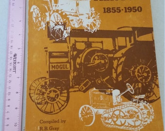 antique agricultural tractor 1855 to 1950 book / booklet 1975 edition by r b gray - farm equipment case deering mccormick history farming