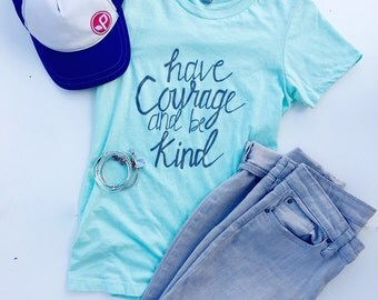 Have Courage and Be Kind Women's Mint Crew Neck Tee, Mint tshirt, inspirational, Mint tee shirts, Have Courage tshirts, Have Courage shirt