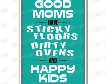 GOOD MOMS STICKY fLOORS dIRTY oVENS Novelty Sign gift mother worlds best mommy