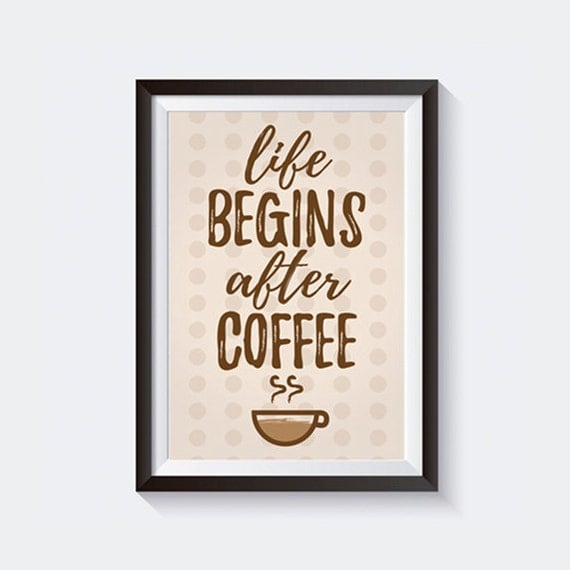 Free Printable Coffee Quotes: Life Begins After Coffee Coffee Poster Quote Printable