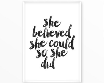 She believed Print, motivational, scandinavian Poster, Quotes, printable, Typography, Poster, Inspirational Home Decor, wall art, gift