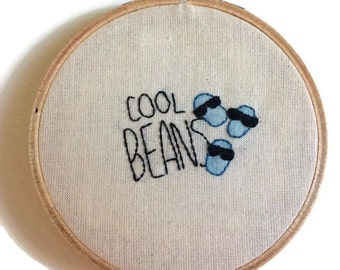 Cool beans embroidery, bean embroidery, embroidered hoop art, embroidery, embroidered wall art