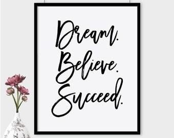 Dream believe succeed printable poster, typography print, printable quote, wall decor, typography poster