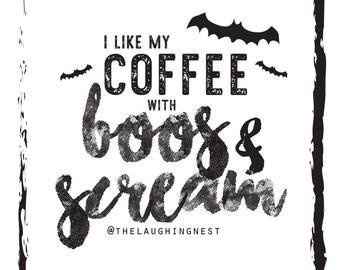 "Halloween quote print: ""I like my coffee with boos and scream"" halloween decor, wall art, halloween printable art"